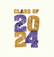 class of 2024 concept stamped word art vector image vector image
