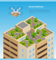 isometric drone fast delivery of goods in the city vector image vector image