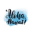lettering aloha hawai vector image vector image