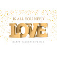 inscription love in gold letters vector image vector image