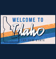 welcome to idaho vintage rusty metal sign state vector image vector image
