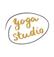 yoga studio lettering label calligraphic hand vector image