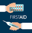 first aid hand with pills and thermometer vector image