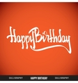 Happy Birthday hand lettering - calligraphy vector image