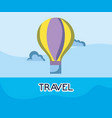 hot air balloon adventure tourist vacation travel vector image