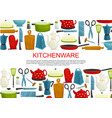 kitchenware kitchen utensils and tool banner vector image vector image