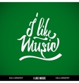 Music hand lettering - handmade calligraphy vector image