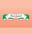 trendy retro ribbon with text best friend vector image vector image