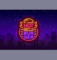 hot burger neon sign fastfood burger sandwich vector image vector image