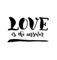 love is the answer in black isolated vector image