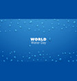 water day save world resource and conservation vector image