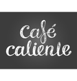 Chalk lettering hot coffee inscription in Spanish vector image vector image