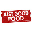 just good food grunge rubber stamp vector image vector image