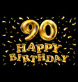 happy birthday 90th celebration gold balloons and vector image vector image