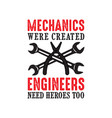 mechanic quote and saying mechanic were created vector image vector image