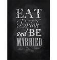 Poster Eat drink and bu married chalk vector image vector image