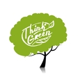 Think green Tree concept for your design vector image vector image