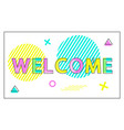 welcome poster and shapes vector image vector image