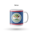 Belize flag souvenir mug on white background vector image vector image