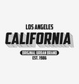 california modern typography slogan for t-shirt vector image vector image
