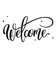 hand drawn lettering - welcome vector image vector image