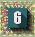 6 happy birthday background or card vector image