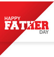happy fathers day calligraphy 2018 concept design vector image vector image
