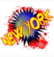 new york comic exclamation vector image