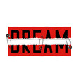 dream slogan on red ripped paper sticker and vector image vector image