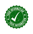 true information grunge stamp with tick vector image vector image
