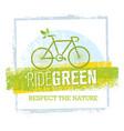 ride green creative eco bicycle vector image vector image