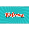 Welcome signboard Lettering calligraphic vector image