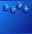 2017 new year background with blue christmas ball vector image vector image