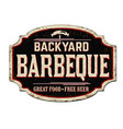 backyard barbeque vintage rusty metal sign vector image