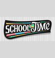 banner for school time vector image vector image