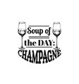 quote typographical background about champagne of vector image vector image