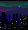 aurora northern lights over night city buildings vector image vector image