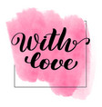 lettering inscription with love valentines vector image