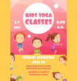 kids yoga classes advertising poster vector image