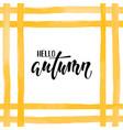 orange yellow watercolor stripes hello autumn vector image