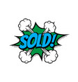 sale sold shopping comic text speech bubble vector image