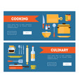 cooking and culinary horizontal banners set with vector image vector image