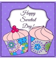 Happy sweetest day card with cupcake vector image vector image