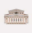 bolshoy theatre building moscow russia russian vector image vector image