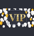 vip poster with shiny colored balloons on dark vector image vector image