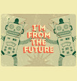 retro robot vintage poster in grunge style vector image vector image