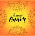happy onam holiday modern calligraphy vector image