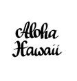 aloha hawaii lettering vector image vector image