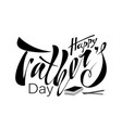 beautiful handwritten text happy fathers day for vector image vector image