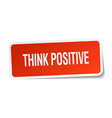 think positive red square sticker isolated on vector image vector image